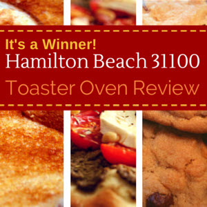 Hamilton Beach 31100 Toaster Oven Review