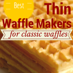 Best Waffle Maker for Thin Waffles