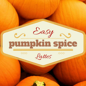 Easy Pumpkin Spice Latte Recipe