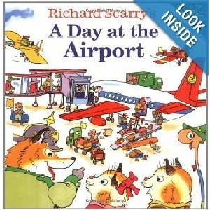 Richard Scarrys A Day at the Airport Book